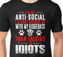 Not Antisocial Rather Be With Ridgeback Than Talk  T-Shirt Unisex T-Shirt