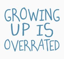Growing Up Is Overrated by CarbonClothing