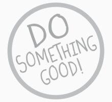 Do Something Good! Kids Tee