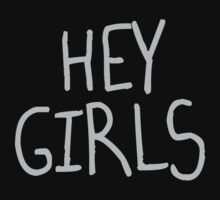 Hey Girls by CarbonClothing
