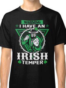 Warning I Have An Irish Temper T-Shirt Classic T-Shirt