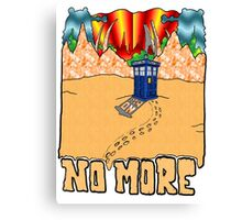 Doctor Who No More Canvas Print