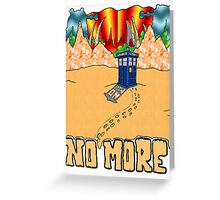 Doctor Who No More Greeting Card