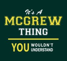 It's A MCGREW thing, you wouldn't understand !! by satro