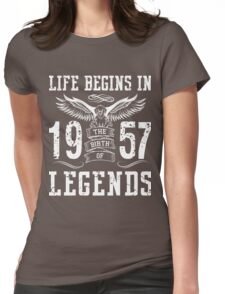 Life Begins In 1957 Birth Legends Womens Fitted T-Shirt