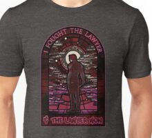 I fought the Lawyer... Unisex T-Shirt