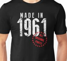 Made In 1961, All Original Parts Unisex T-Shirt
