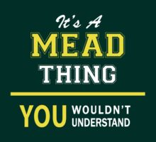 It's A MEAD thing, you wouldn't understand !! by satro