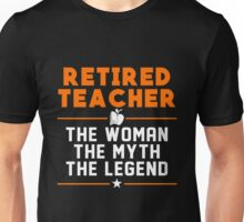 Teacher  - Retired Teacher The Woman The Myth The Legend T-shirts Unisex T-Shirt