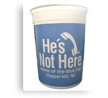 He's Not Here Blue Cup Canvas Print