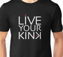 Live Your Kink – white text Unisex T-Shirt