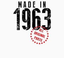 Made In 1963, All Original Parts Unisex T-Shirt
