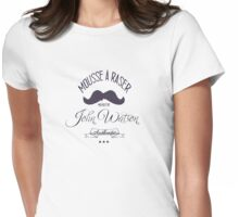 John Watson - Mousse a Raser Womens Fitted T-Shirt