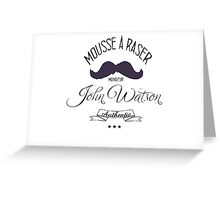 John Watson - Mousse a Raser Greeting Card
