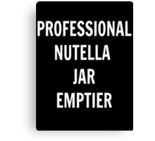 Professional Nutella Jar Emptier Canvas Print