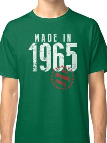 Made In 1965, All Original Parts Classic T-Shirt