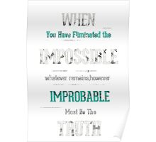 When you have eliminated the impossible.. Poster