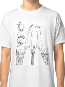 Those wicked ways Classic T-Shirt
