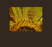 Not Being Able to Speak - sunflower  Unisex T-Shirt