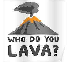 Who do you lava? Poster