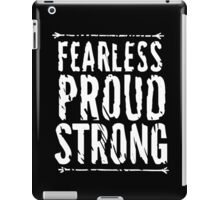 Fearless, Proud, and Strong iPad Case/Skin