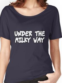 the church under the milky way under the milky way tonight band t shirts music tees rock tees punk t shirts pop culture t shirts pop tees funky t shirts donnie darko t shirt cellar door risky business Women's Relaxed Fit T-Shirt