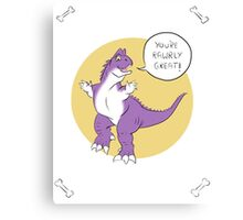 You're Rawrly Great! Canvas Print