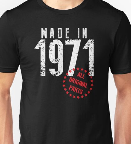 Made In 1971, All Original Parts Unisex T-Shirt