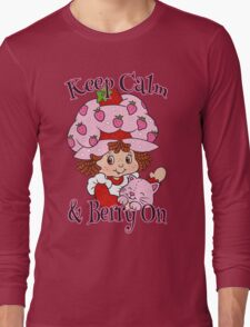 Keep Calm and Berry On Long Sleeve T-Shirt