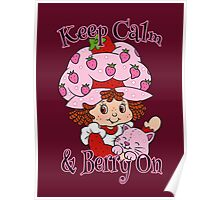 Keep Calm and Berry On Poster