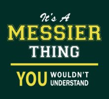 It's A MESSIER thing, you wouldn't understand !! by satro