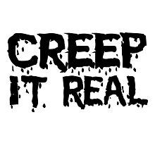Creep it real Photographic Print