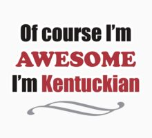 Kentucky Is Awesome Kids Clothes