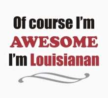 Louisiana Is Awesome Kids Clothes