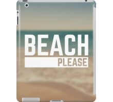 Beach Please Funny Quote iPad Case/Skin