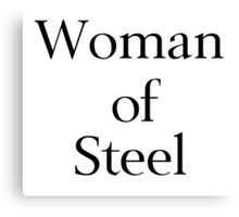 Woman of Steel Canvas Print