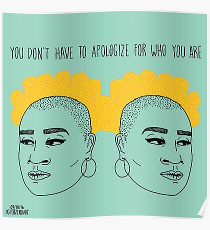 You Don't Have to Apologize for Who You Are Poster