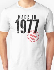Made In 1977, All Original Parts Unisex T-Shirt