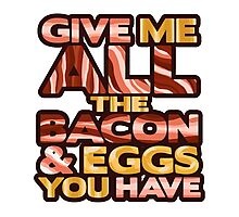 Ron Swanson - Give Me ALL the Bacon & Eggs You Have Photographic Print