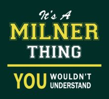 It's A MILNER thing, you wouldn't understand !! by satro