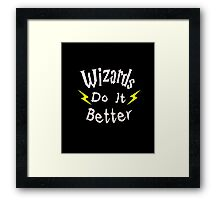 Wizards Do It Better Framed Print