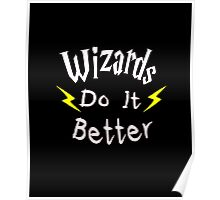 Wizards Do It Better Poster
