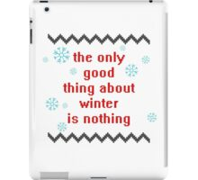 I don't like winter. iPad Case/Skin