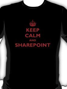Keep Calm And SharePoint T-Shirt