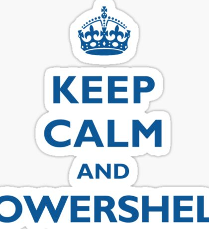 Keep Calm And PowerShell Sticker