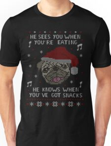 he sees you when you're eating, he knows when you've got snacks Unisex T-Shirt
