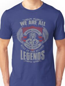 Some Step Up And Become LEGENDS (Broly) Unisex T-Shirt