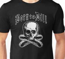 Born to Dill Unisex T-Shirt