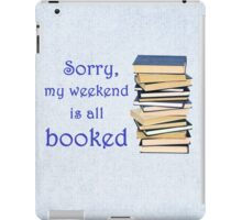 My Weekend is all Booked iPad Case/Skin