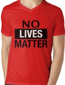 NO LIVES MATTER Mens V-Neck T-Shirt